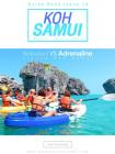 """RELAXATION VS ADRENALINE around Koh Samui"" เที่ยวสมุย 2 แบบ 2 สไตล์"